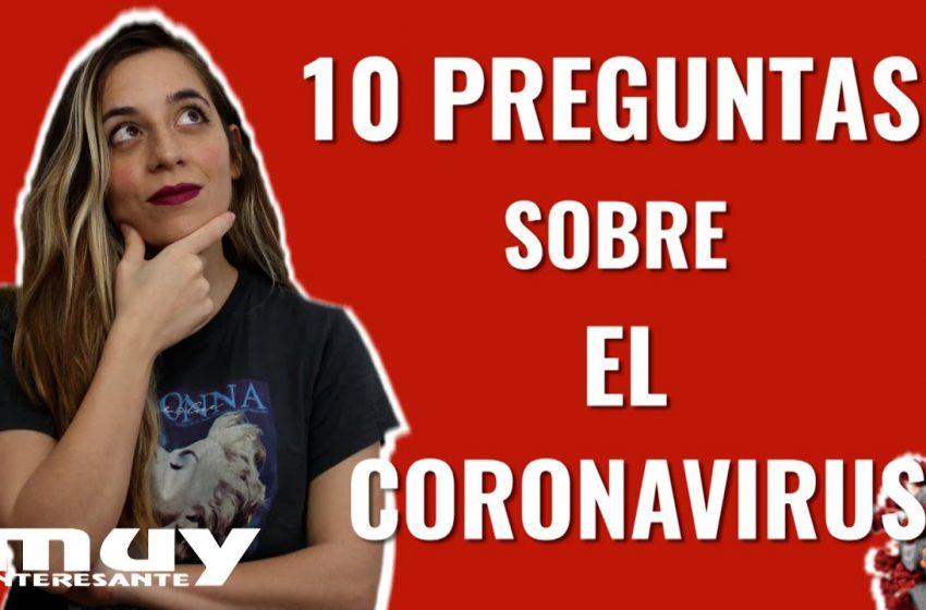 10 PREGUNTAS SOBRE EL CORONAVIRUS  · Ciencia con Lau