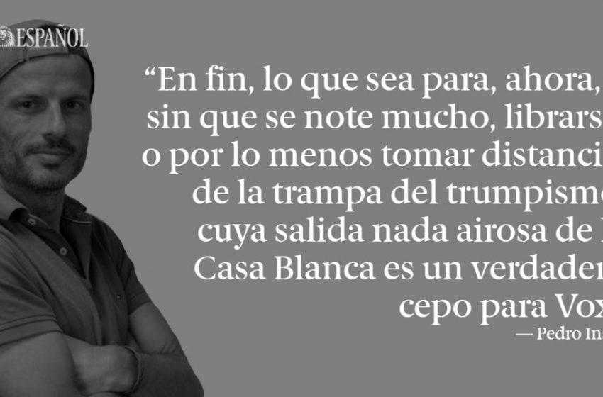 #SalLeAlPaso | Trumpismo en España, por @PedroInsua1  …