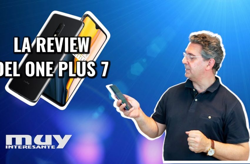 Análisis del nuevo smartphone OnePlus 7 Pro | ¿Superará a su competencia?