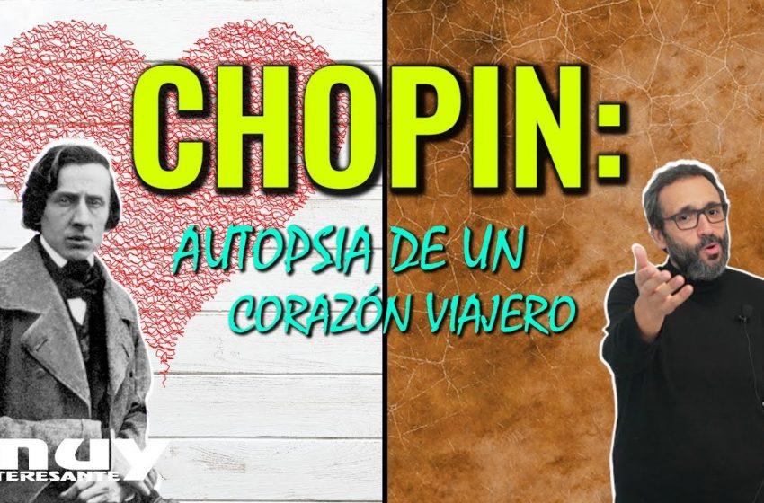 Pasión y autopsia de un corazón viajero | La sorprendente vida de Chopin