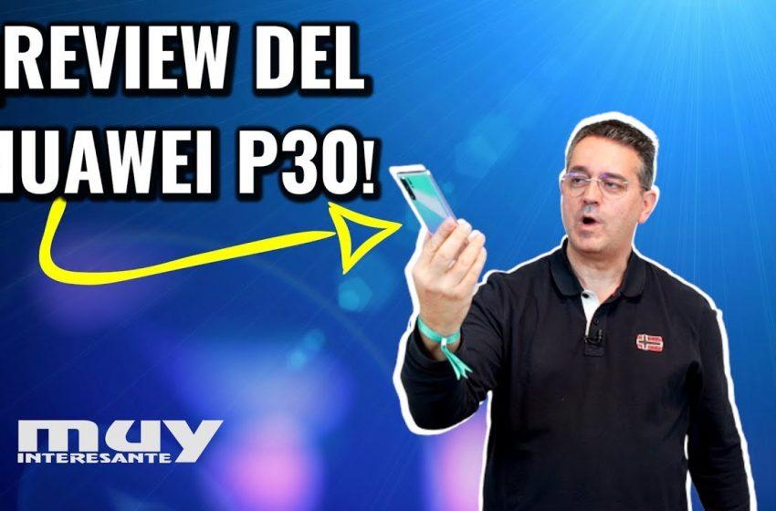 Análisis en profundidad del nuevo Huawei P30 | ¡La cámara más imponente del mercado móvil!