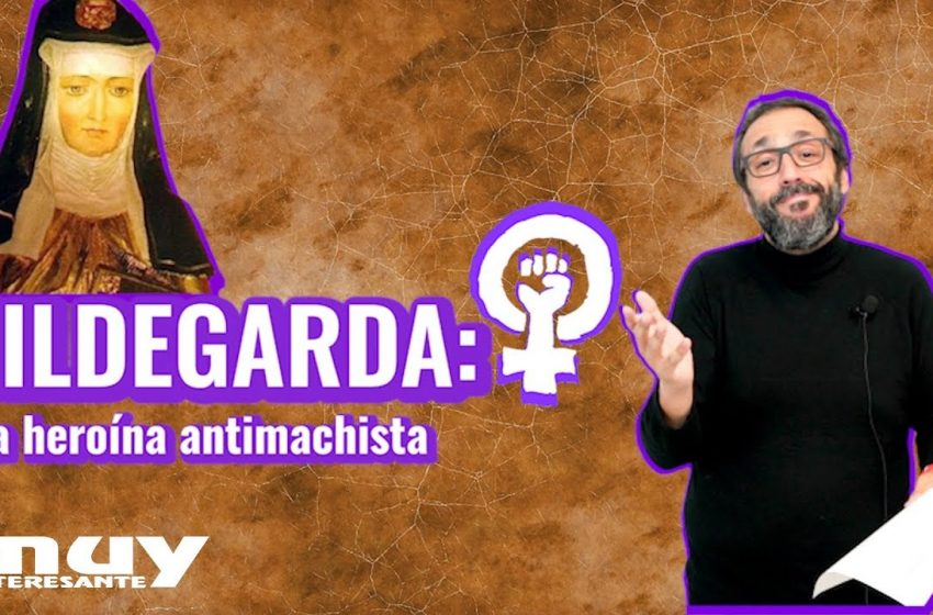 Hildegarda, la santa feminista del medievo | La increíble heroína olvidada