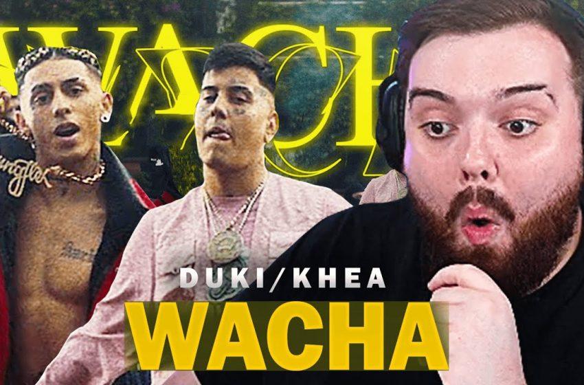 REACCIONANDO A WACHA – DUKI, KHEA