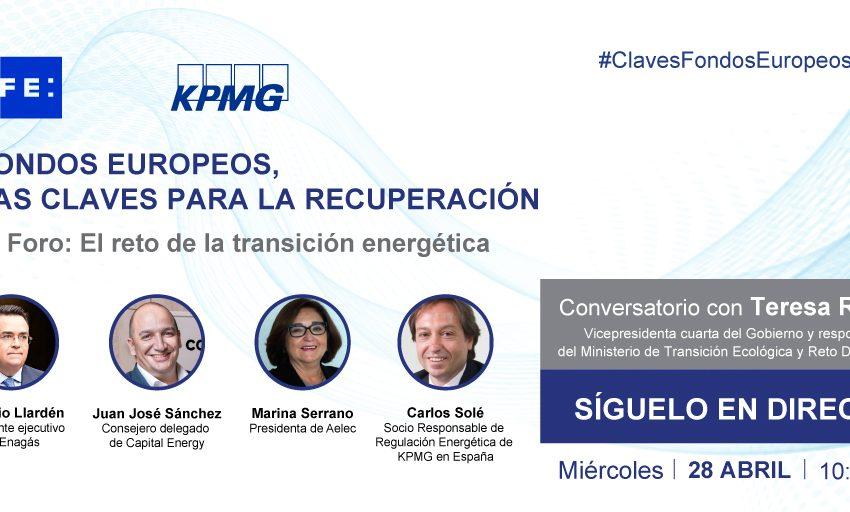 Teresa Ribera protagoniza el IV Foro sobre Fondos Europeos organizado por EFE y KPMG, «El reto de la transición energét…