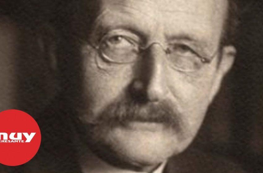 Max Planck, el fundador de la teoría cuántica