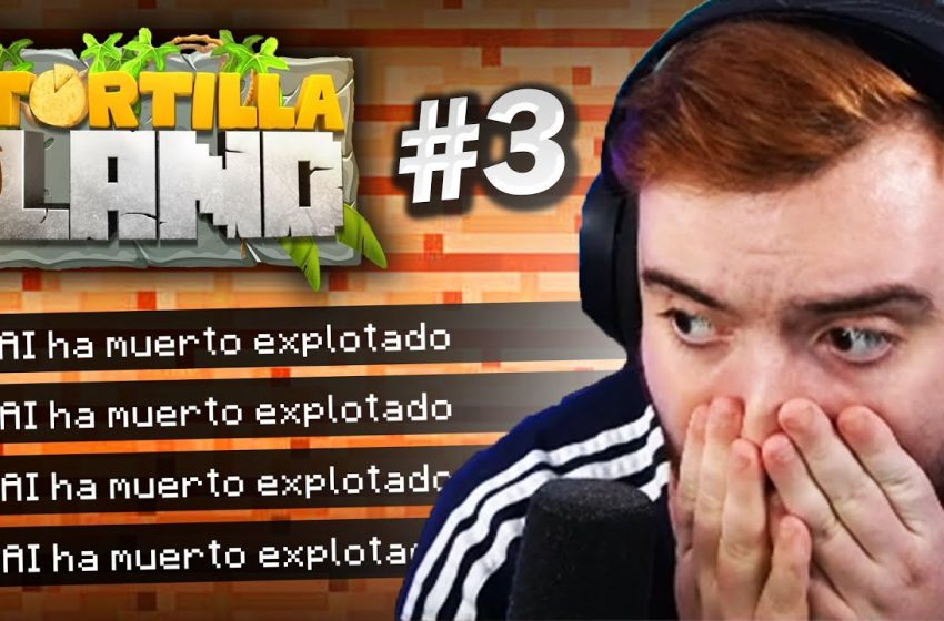 EL MEJOR VÍDEO DE TORTILLALAND QUE VAS A VER | TORTILLALAND #3