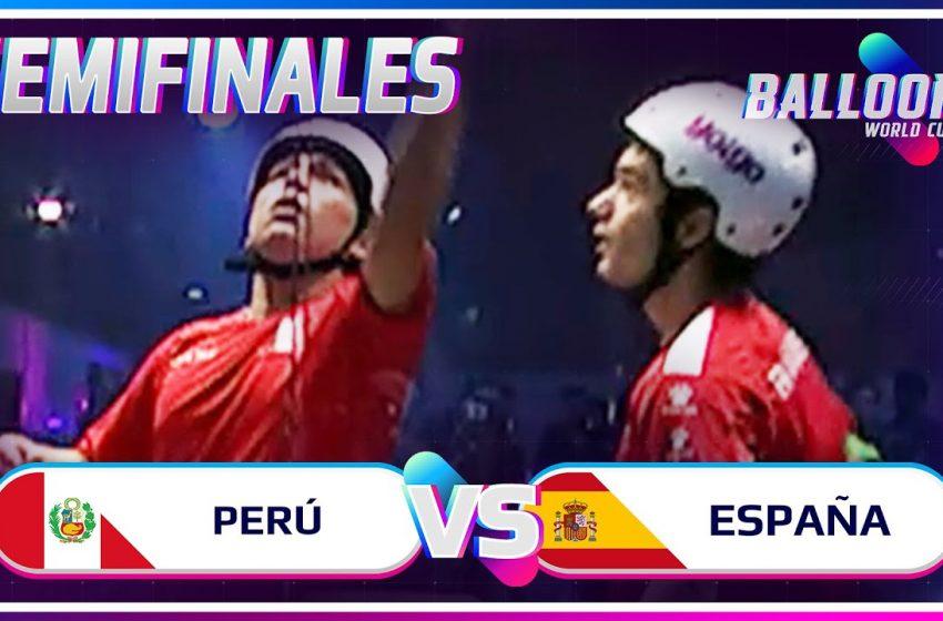 PERÚ VS ESPAÑA | SEMIFINAL BALLOON WORLD CUP
